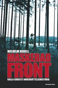 Maskerad front (e-bok) av Wilhelm Agrell