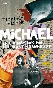 Michael. En ungdomsbok för det infantila samhäl
