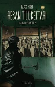 Resan till Kettari. Echos labyrinter 2 (e-bok)