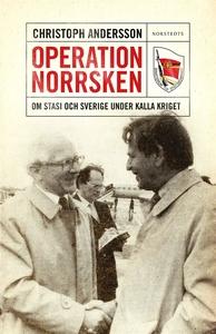 Operation Norrsken - Om Stasi och Sverige under