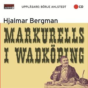 Markurells i Wadköping (ljudbok) av Hjalmar  Be