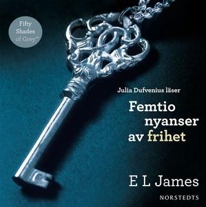 Femtio nyanser av frihet (ljudbok) av E L James