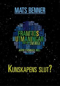 Kunskapens slut? (e-bok) av Mats Benner