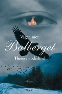 Vägen mot Bålberget (e-bok) av Therése Söderlin