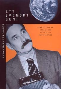 Ett svenskt geni : Berättelsen om Håkan Lans oc