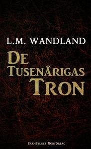 De tusenårigas tron (e-bok) av L.M. Wandland