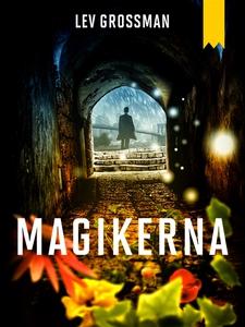 Magikerna (e-bok) av Lev Grossman