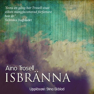 Isbränna (ljudbok) av Aino Trosell