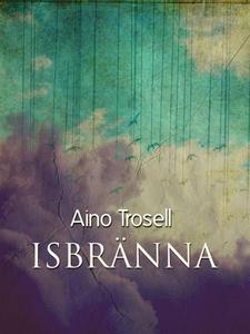 Isbränna  (e-bok) av Aino Trosell