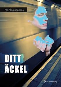 Ditt äckel (e-bok) av Per Alexandersson