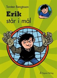 Erik står i mål (e-bok) av Torsten Bengtsson