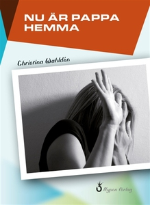 Nu är pappa hemma (e-bok) av Christina Wahldén