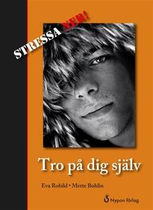 Tro på dig själv (e-bok) av Eva Robild, Mette B