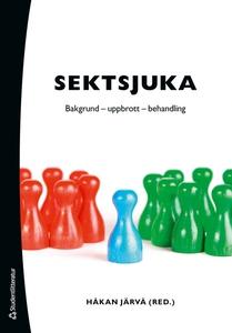 Sektsjuka (e-bok) av Håkan Järvå