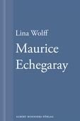 Maurice Echegaray : En novell ur Många människor dör som du
