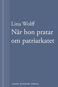 När hon pratar om patriarkatet : En novell ur M