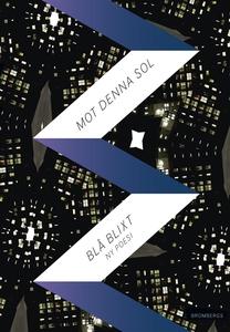 Mot denna sol : Blå Blixt (e-bok) av Maxim Grig