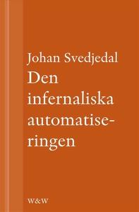 Den infernaliska automatiseringen : Om Göran Hä