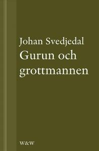Gurun och grottmannen : Bruno K. Öijer, Sven De