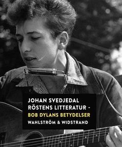 Röstens litteratur : Bob Dylans betydelser (e-b