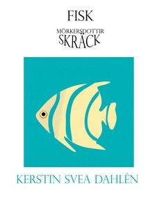 Fisk (e-bok) av Kerstin Svea Dahlén