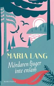 Mördaren ljuger inte ensam (e-bok) av Maria Lan