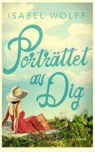 Porträttet av dig (e-bok) av Isabel Wolff