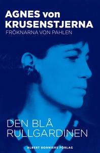 Den blå rullgardinen (e-bok) av Agnes von, Agne