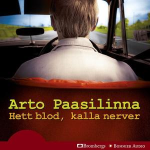 Hett blod, kalla nerver (ljudbok) av Arto Paasi