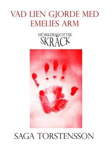 Vad lien gjorde med Emelies arm (e-bok) av Saga