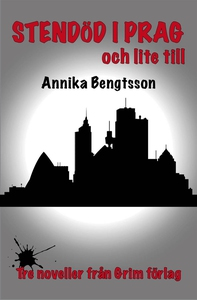 Stendöd i Prag och lite till (e-bok) av Annika