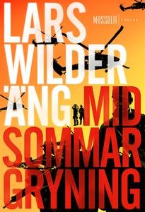 Midsommargryning (e-bok) av Lars Wilderäng