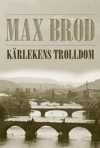Kärlekens trolldom (e-bok) av Max Brod