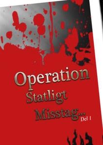 Operation Statligt Misstag, Del 1 (e-bok) av Je