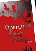 Operation Statligt Misstag, Del 1