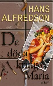 De döda kring Maria (e-bok) av Hans Alfredson