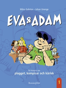 Eva & Adam. En historia om plugget, kompisar oc