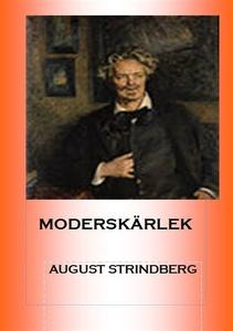 Moderskärlek (e-bok) av August Strindberg