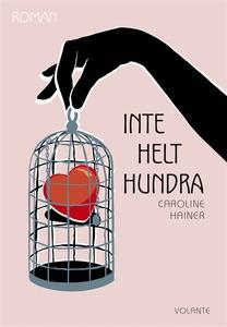Inte helt hundra (e-bok) av Caroline Hainer