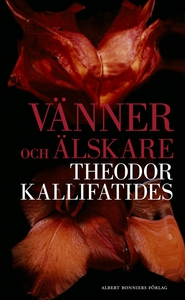 Vänner och älskare (e-bok) av Theodor Kallifati