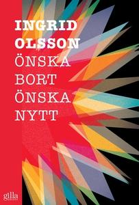 Önska bort, önska nytt (e-bok) av Ingrid Olsson