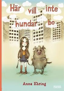 Här vill inte hundar bo (e-bok) av Anna Ehring