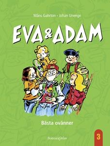 Eva & Adam. Bästa ovänner (e-bok) av Måns Gahrt