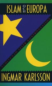 Islam och Europa : Samlevnad eller konfrontatio