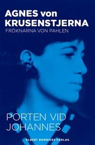 Porten vid Johannes (e-bok) av Agnes von, Agnes