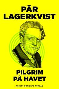 Pilgrim på havet (e-bok) av Pär Lagerkvist
