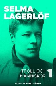 Troll och människor I (e-bok) av Selma Lagerlöf
