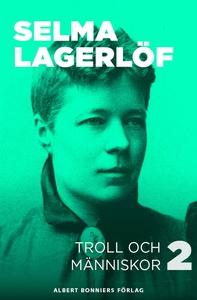 Troll och människor II (e-bok) av Selma Lagerlö