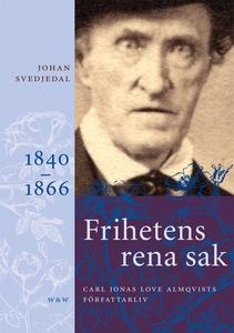 Frihetens rena sak : Carl Jonas Love Almqvists
