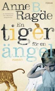 En tiger för en ängel (e-bok) av Anne B. Ragde,